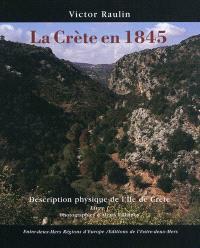 La Crète en 1845 : description physique de l'île de Crète. Volume 1