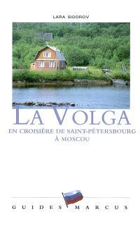 La Volga : en croisière de Saint-Pétersbourg à Moscou