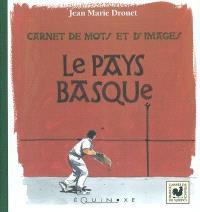 Le Pays basque : carnet de mots et d'images