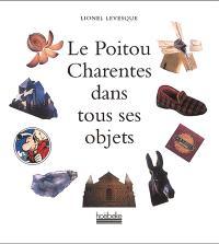 Le Poitou-Charentes dans tous ses objets