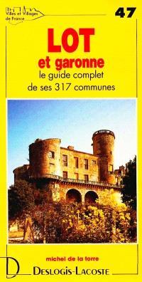 Lot-et-Garonne : histoire, géographie, nature, arts