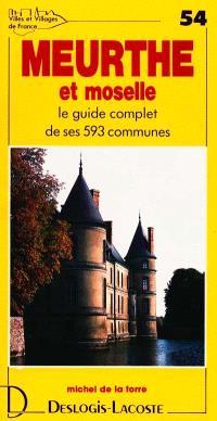 Meurthe-et-Moselle : histoire, géographie, nature, arts