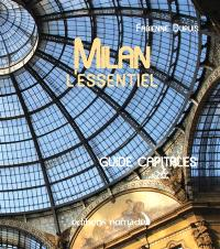 Milan : l'essentiel