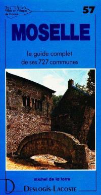 Moselle : histoire, géographie, nature, arts