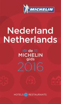 Nederland : hotels & restaurants : de Michelin gids 2016 = Netherlands : hotels & restaurants