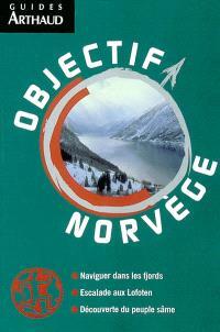 Objectif Norvège : naviguer dans les fjords, escalade aux Lofoten, découverte du peuple sâme