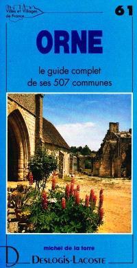 Orne : histoire, géographie, nature, arts