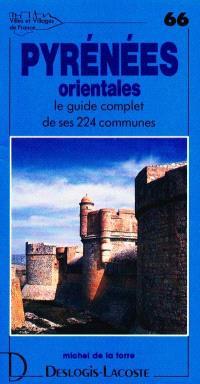 Pyrénées-Orientales : histoire, géographie, nature, arts
