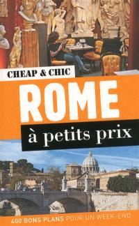 Rome à petits prix : 400 bons plans pour un week-end
