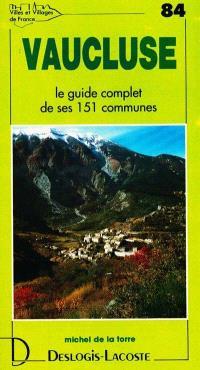 Vaucluse : histoire, géographie, nature, arts