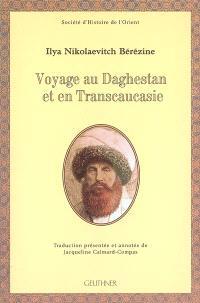 Voyage au Daghestan et en Transcaucasie
