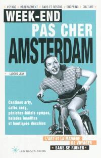 Week-end pas cher Amsterdam : l'art et la manière de voyager sans se ruiner