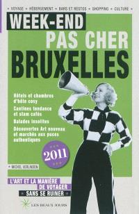 Week-end pas cher Bruxelles 2011 : l'art et la manière de voyager sans se ruiner