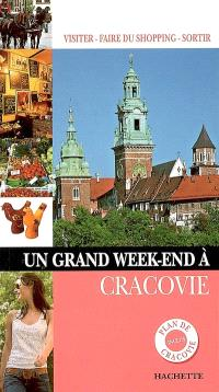 Un grand week-end à Cracovie : visiter, faire du shoppping, sortir