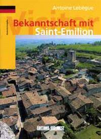 Bekanntschaft mit Saint-Emilion