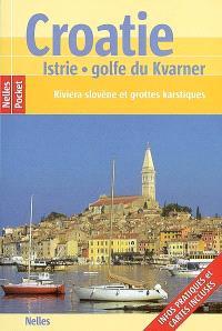 Croatie : Istrie, golfe du Kvarner : Riviera slovène et grottes kastiques