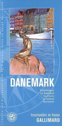 Danemark : Copenhague, la Sjaelland, la Fionie, le Jutland, Bornholm