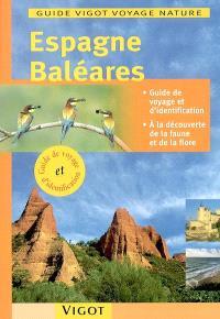 Espagne, Baléares : guide de voyage et d'identification, à la découverte de la faune et de la flore
