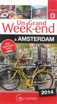 Un grand week-end à Amsterdam : 2014