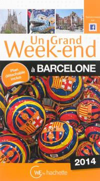 Un grand week-end à Barcelone : 2014