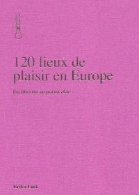 120 lieux de plaisir en Europe : du libertin au porno chic