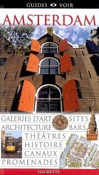 Amsterdam : galeries d'art, sites, architecture, bars, théâtres, histoire, canaux, promenades