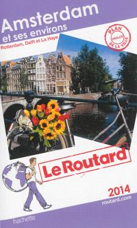 Amsterdam et ses environs : 2014 : + Rotterdam, Delft et La Haye