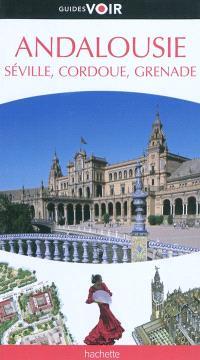 Andalousie : Séville, Cordoue, Grenade