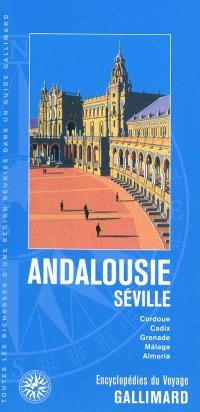 Andalousie, Séville : Cordoue, Cadix, Grenade, Malaga, Almeria