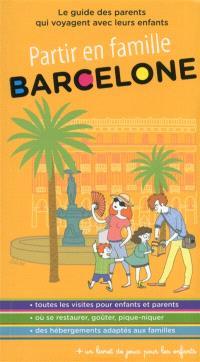 Barcelone : le guide des parents qui voyagent avec leurs enfants
