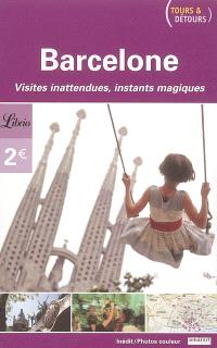 Barcelone : visites inattendues, instants magiques