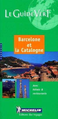 Barcelone et la Catalogne : avec hôtels & restaurants