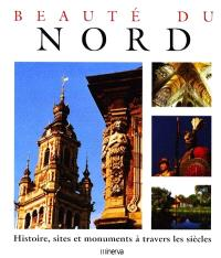 Beauté du Nord : histoire, sites et monuments à travers les siècles