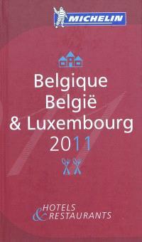 Belgique & Luxembourg 2011 : hôtels & restaurants = België & Luxembourg 2011 : hotels & restaurants