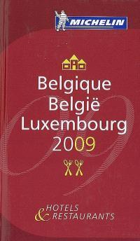 Belgique, België, Luxembourg 2009 : hotels & restaurants