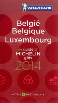 Belgique, Luxembourg : hôtels et restaurants : guide Michelin 2014 = België : hotels & restaurants : Michelin gids 2014