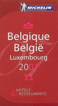 Belgique, Luxembourg 2007 : hôtels & restaurants = België, Luxembourg 2007