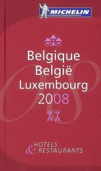 Belgique, Luxembourg 2008 : hôtels & restaurants = België, Luxembourg 2008