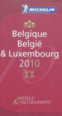 Belgique, Luxembourg 2010 : hôtels & restaurants = België, Luxembourg 2010