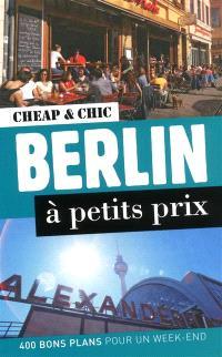Berlin à petits prix : 400 bons plans pour un week-end