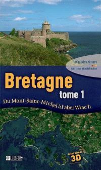Bretagne. Volume 1, Du Mont-Saint-Michel à l'Aber Wrac'h