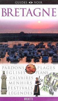 Bretagne : pardons, places, églises, plans, calvaires, menhirs, festivals, légendes