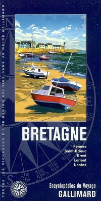 Bretagne : Rennes, Saint-Brieuc, Brest, Lorient, Nantes