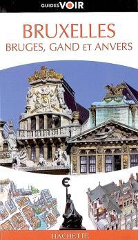 Bruxelles : Bruges, Gand et Anvers