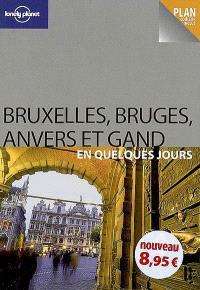 Bruxelles, Bruges, Anvers et Gand en quelques jours