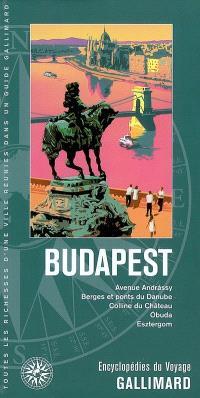 Budapest : avenue Andrassy, berges et ponts du Danube, colline du château, Obuda, Esztergom