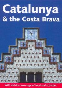 Catalunya and the Costa Brava : with detailed coverage of food and activities