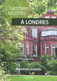 Chambres secrètes : à Londres