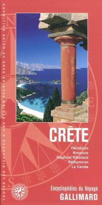 Crète : Héraklion, Knossos, Haghios Nikolaos, Réthymnon, La Canée