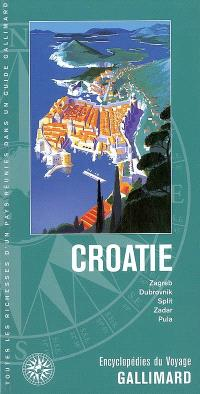 Croatie : Zagreb, Dubrovnik, Split, Zadar, Pula